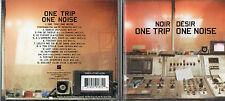 CD 13T   NOIR DESIR     ONE TRIP   ONE NOISE   TRES  BON ETAT    DE 1998