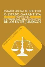Estado Social de Derecho o Estado Garantista y el Mito de la Responsabilidad...