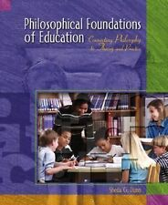 Philosophical Foundations of Education: Connecting Philosophy to Theory and Prac