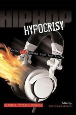 Hip Hop Hypocrisy: When Lies Sound Like the Truth, Powell, Alfred, Acceptable Bo