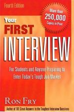 Your First Interview: For Students and Anyone Preparing to Enter Today's Tough J