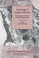 Toxicology of Aquatic Pollution : Physiological, Molecular and Cellular...