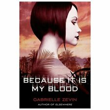 Birthright Ser.: Because It Is My Blood 2 by Gabrielle Zevin (2013, Paperback)