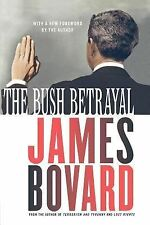 James Bovard - Bush Betrayal (2005) - Used - Trade Paper (Paperback)