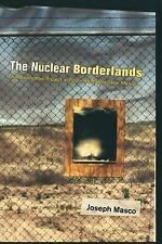 The Nuclear Borderlands : The Manhattan Project in Post-Cold War New Mexico...