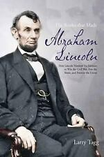 2012-12-01, THE BATTLES THAT MADE ABRAHAM LINCOLN: How Lincoln Mastered his Enem