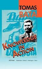 Knowledge in Action : The Bata System of Management by Tomas Bata (1992,...