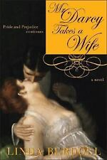 Mr. Darcy Takes a Wife : Pride and Prejudice Continues by Linda Berdoll...