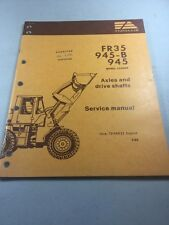 Fiat Allis FR35, 945-B, 945 Wheel Loader Axles And Drive Shafts  Service Manual