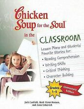 Chicken Soup for the Soul in the Classroom -Elementary Edition: Lesson Plans and