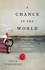 G, A Chance in the World: An Orphan Boy, A Mysterious Past, and How He Found a P