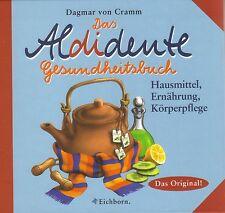 Dagmar Freifrau von Cramm: Das Aldidente Gesundheitsbuch - Das Original!