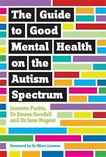 The Guide to Good Mental Health on the Autism Spectrum by Emma Goodall,...