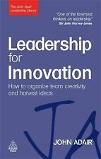 Leadership for Innovation: How to Organize Team Creativity and Harvest Ideas (T