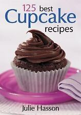 125 Best Cupcake Recipes by Julie Hasson (2005, Paperback)