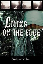 Living on the Edge by Rosiland Miller (2002, Paperback) BRAND NEW - FREE SHIP !