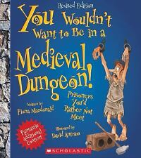You Wouldn't Want to...: You Wouldn't Want to Be in a Medieval Dungeon! :...