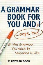 Grammar Book For You And I Oops Me: All that Grammar You Need to Succeed in Li