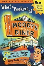 What's Cooking at Moody's Diner : 75 Years of Recipes and Reminiscences by...