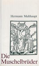 Multhaupt, d Muschelbrüder, Mittelalter-Pilger Jakobsweg n Satiago de Compostela