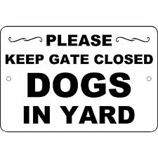 "Please Keep Gate Closed Dogs In Yard Aluminum Metal Sign 12"" x 8"" Will Not Rust"