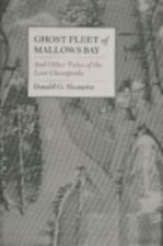 Ghost Fleet of Mallows Bay: And Other Tales of the Lost Chesapeake, Shomette, Mr