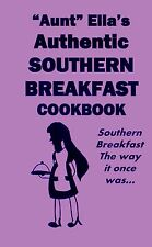 Aunt Ella's SOUTHERN BREAKFAST COOKBOOK--rare RECIPES*!