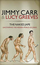 The Naked Jape: Uncovering the Hidden World of Jokes by Jimmy Carr, Lucy Greeves