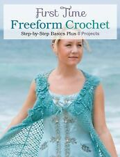 First Time Freeform Crochet by Margaret Hubert (2013, Paperback)