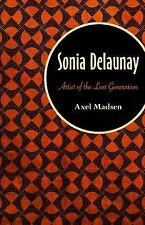 Sonia Delaunay : Artist of the Lost Generation by Axel Madsen (2015, Paperback)