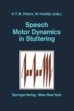 Speech Motor Dynamics in Stuttering (2011, Paperback)