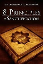 8 Principles of Sanctification by Rev. Charles Michael McCrimmon