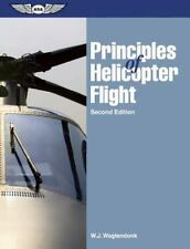 Principles of Helicopter Flight by W. J. Wagtendonk (2006, Paperback)