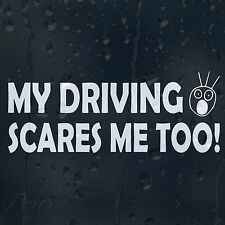 My Driving Scares Me Too Funny Car Decal Vinyl Sticker For Window Bumper Panel