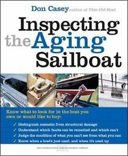 Inspecting the Aging Sailboat by Don Casey (2004, Paperback)