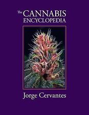 The Cannabis Encyclopedia: The Definitive Guide to Cultivation & Consumption...