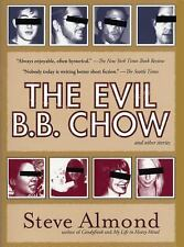 The Evil B. B. Chow and Other Stories by Steve Almond (2006, Paperback)
