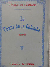 LE CHANT DE LA COLOMBE CECILE CRUYSMANS EDT 1943