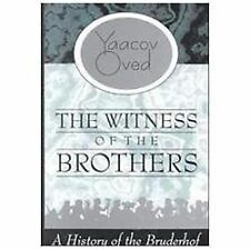 The Witness of the Brothers : A History of the Bruderhof by Yaacov Oved...