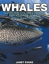 Whales : Super Fun Coloring Books for Kids and Adults (Bonus: 20 Sketch...