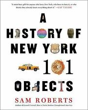 A History of New York in 101 Objects by Sam Roberts (2014, Hardcover), 1st Ed.