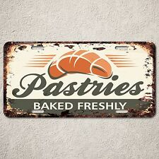 LP0204 Pastries Baked Sign Rustic Auto License Plate Bakery Restaurant Decor