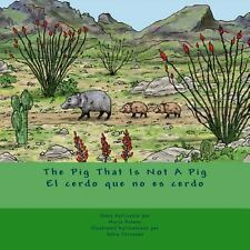 The Pig That Is Not a Pig/el Cerdo Que No Es Cerdo by Maria Retana (2013,...