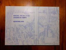 DOWNIE, H.R.H. & WHILEY, Margaret K. Social Atlas of Overseas Born. Queensland.