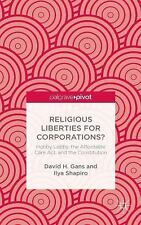 Religious Liberties for Corporations? : Hobby Lobby, the Affordable Care Act,...