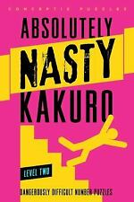 Absolutely Nasty(R) Kakuro Level Two (Absolutely Nasty(R) Series)