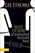 Inside The Mind of Unchurched Harry and Mary: How to Reach Friends and Family