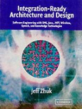 Integration-Ready Architecture and Design : Software Engineering with XML,...
