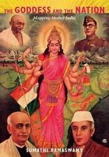 The Goddess and the Nation: Mapping Mother India, , Ramaswamy, Sumathi, Excellen