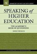 Speaking of Higher Education: The Academic's Book of Quotations (Ameri-ExLibrary